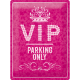 Plaque en métal 30 X 40 cm Vip Parking Only Rose