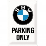 Plaque en métal 20 X 30 cm : BMW Parking only