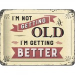 "Plaque en métal 15 X 20 cm ""I'm not getting old..."" - ""Je ne viellis pas ..."""