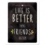 "Plaque en métal 15 X 20 cm ""Life is better with friends"""