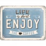 """Plaque en métal 15 X 20 cm """"Life is short ..."""" - La vie est courte ..."""""""