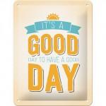 "Plaque en métal 15 X 20 cm ""It's a good day ..."" - ""C'est le bon jour ..."""