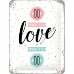 "Plaque en métal 15 X 20 cm ""Do what you love ..."" - ""Fais ce que tu aimes ..."""