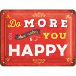 """Plaque en métal 15 X 20 cm """"Do more of what ..."""" - """"Fais d'avantage ce qui te rend heureux"""""""