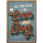 """Plaque en métal 14 X 10 cm """"All you need is love and a dog"""" - """"Tout ce dont vous avez besoin est l'amour et un chien"""""""