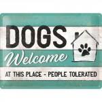 """Plaque en métal 30 X 40 cm """"Dogs welcome ... people tolerated"""" - """"Chiens bienvenus ... humains tolérés"""""""