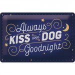 "Plaque en métal 20 X 30 cm ""Always kiss your dog goodnight"" (chien)"