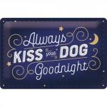 "Plaque en métal 20 X 30 cm ""Always kiss your dog goodnight"" (chien)"
