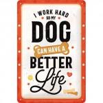 """Plaque en métal 20 X 30 cm """"Dog ... better life"""" (chien)"""