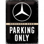 Plaque en métal 30 X 40 cm : Mercedes-Benz Parking Only