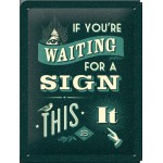 """Plaque en métal 15 X 20 cm """"If you're waiting ..."""""""